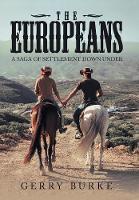 The Europeans: A Saga of Settlement Down Under (Hardback)