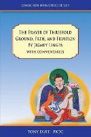 The Prayer of Threefold Ground, Path, and Fruition by Jigmey Lingpa with commentaries - Longchen Nyingthig (Paperback)