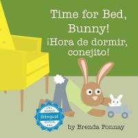 Time for Bed, Bunny / hora de Dormir, Conejito! (Paperback)