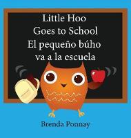 Little Hoo Goes to School / El Peque o B ho Va a la Escuela (Hardback)