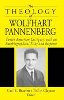 The Theology of Wolfhart Pannenberg (Paperback)