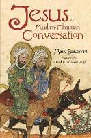 Jesus in Muslim-Christian Conversation (Paperback)