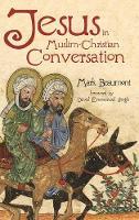 Jesus in Muslim-Christian Conversation (Hardback)