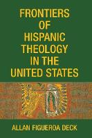Frontiers of Hispanic Theology in the United States (Paperback)