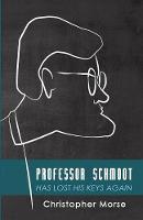 Professor Schmoot Has Lost His Keys Again (Paperback)