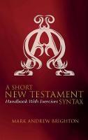 A Short New Testament Syntax (Hardback)