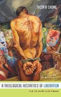 A Theological Aesthetics of Liberation (Hardback)