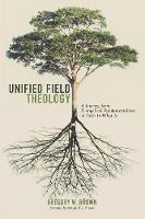 Unified Field Theology