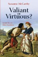 Valiant or Virtuous? (Paperback)