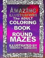Amazing Illustrations-Round Mazes (Paperback)