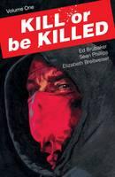 Kill or Be Killed Volume 1 (Paperback)