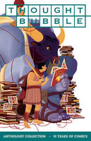 Thought Bubble Anthology Collection: 10 Years of Comics (Paperback)