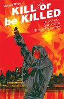 Kill or Be Killed Volume 3 (Paperback)