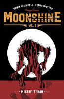 Moonshine Volume 2: Misery Train (Paperback)