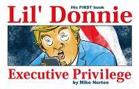 Lil' Donnie Volume 1: Executive Privilege (Hardback)
