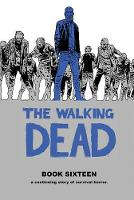 The Walking Dead Book 16 (Hardback)