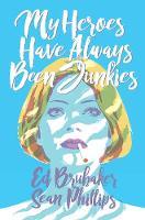 My Heroes Have Always Been Junkies (Paperback)