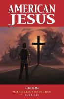 American Jesus Volume 1: Chosen (New Edition) (Paperback)