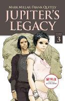 Jupiter's Legacy, Volume 3 (NETFLIX Edition) (Paperback)