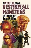 Destroy All Monsters: A Reckless Book (Hardback)