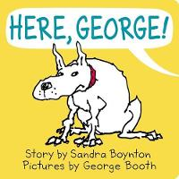 Here, George! (Board book)