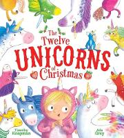 The Twelve Unicorns of Christmas (Hardback)