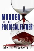 Murder of the Prodigal Father (Paperback)