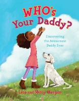 Who's Your Daddy?: Discovering the Awesomest Daddy Ever (Hardback)