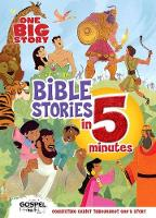 One Big Story Bible Stories in 5 Minutes (Padded): Connecting Christ Throughout God's Story (Hardback)