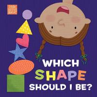 Which Shape Should I Be? (Board book)