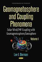 Geomagnetosphere and Coupling Phenomena, Volume I: Solar Wind/IMF Coupling with Geomagnetosphere/Ionosphere (Hardback)