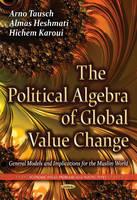Political Algebra of Global Value Change: General Models & Implications for the Muslim World (Paperback)