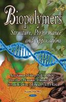 Biopolymers: Structure, Performance & Applications (Hardback)