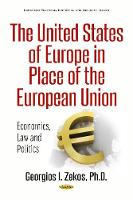 United States of Europe in Place of the European Union: Economics, Law & Politics (Hardback)
