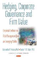 Hedging, Corporate Governance & Firm Value: Empirical Evidence on Risk Management from an Emerging Market (Hardback)