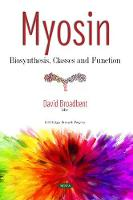 Myosin: Biosynthesis, Classes and Function (Paperback)