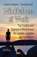 Mindfulness at Work: The Practice and Science of Mindfulness For Leaders, Coaches and Facilitators (Paperback)
