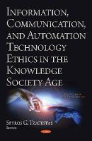 Information, Communication, and Automation Ethics in the Knowledge Society Age (Hardback)