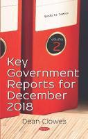 Key Government Reports. Volume 2: December 2018 (Hardback)
