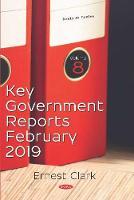 Key Government Reports -- Volume 8: February 2019 (Hardback)