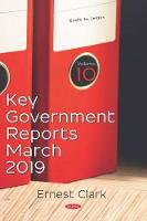 Key Government Reports for March 2019 -- Volume 10 (Hardback)