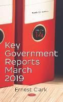 Key Government Reports -- Volume 14: March 2019 (Hardback)