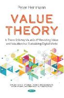 Value Theory: Is There Still Any Value in It? Revisiting Value and Valuation in a Globalising Digital World (Paperback)