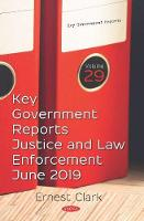Key Government Reports: Volume 29: Justice and Law Enforcement -- June 2019 (Paperback)