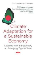 Climate Adaptation for a Sustainable Economy: Lessons from Bangladesh, an Emerging Tiger of Asia (Hardback)