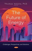 The Future of Energy: Challenges, Perspectives, and Solutions (Hardback)
