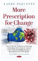 More Prescription for Change: Case Studies for Applications of Strategy and Strategic Intervention in National and International Health Systems in Response to a COVID Pandemic (Hardback)