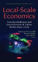 Local-Scale Economics: Statistical Indicators and Latent Patterns of Labour Market Areas in Italy (Hardback)