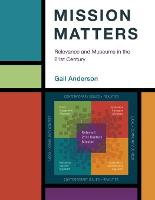 Mission Matters: Relevance and Museums in the 21st Century - American Alliance of Museums (Paperback)