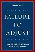 Failure to Adjust: How Americans Got Left Behind in the Global Economy - A Council on Foreign Relations Book (Paperback)
